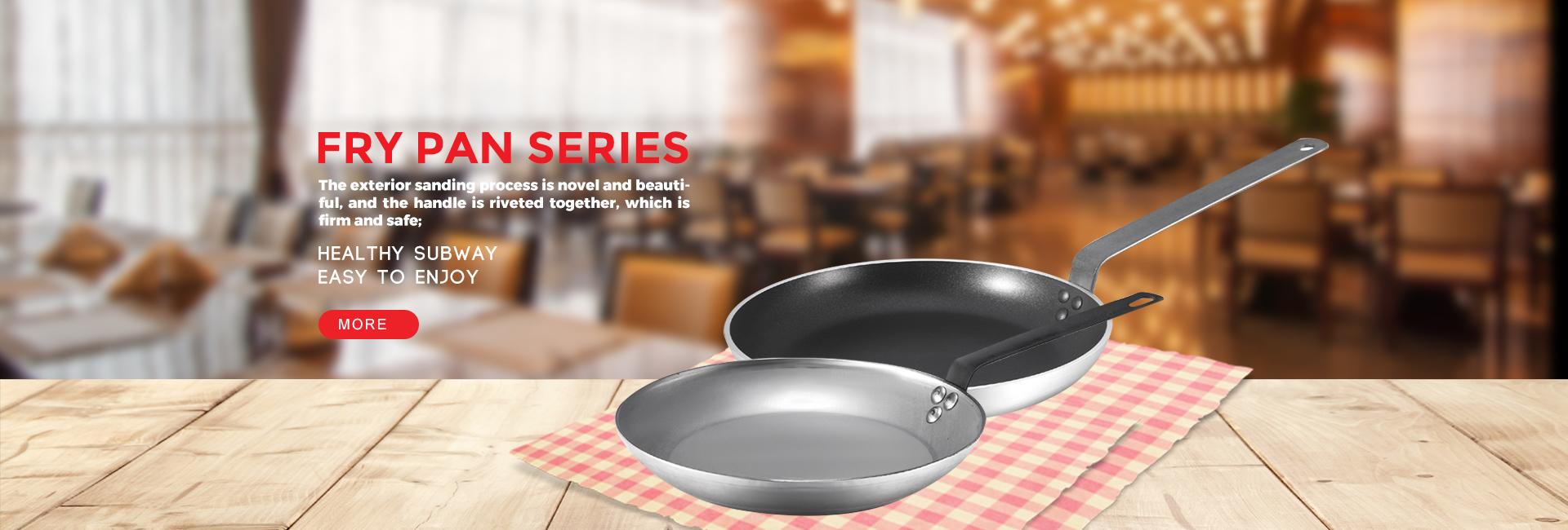 Fry Pan Series